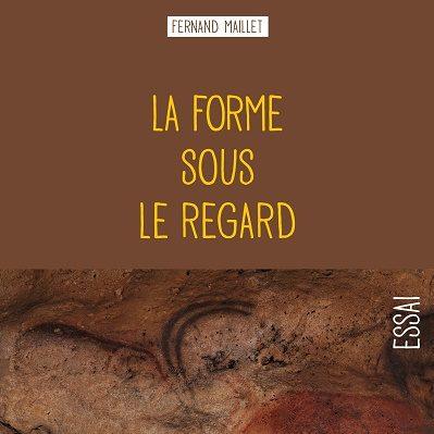 La forme sous le regard - Fernand Maillet